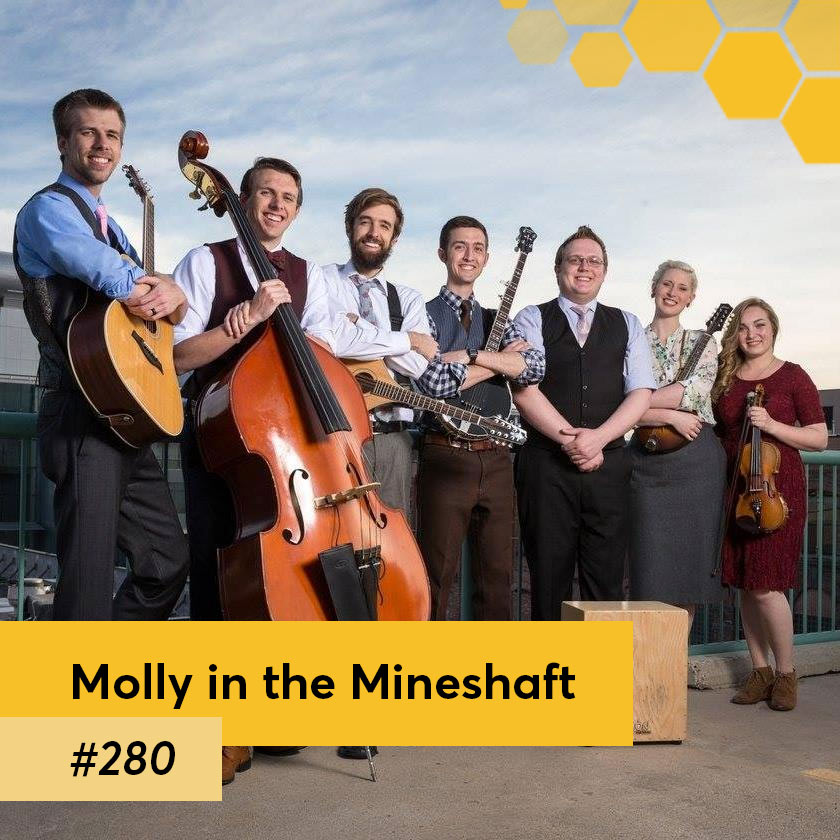 #280 – Molly in the Mineshaft