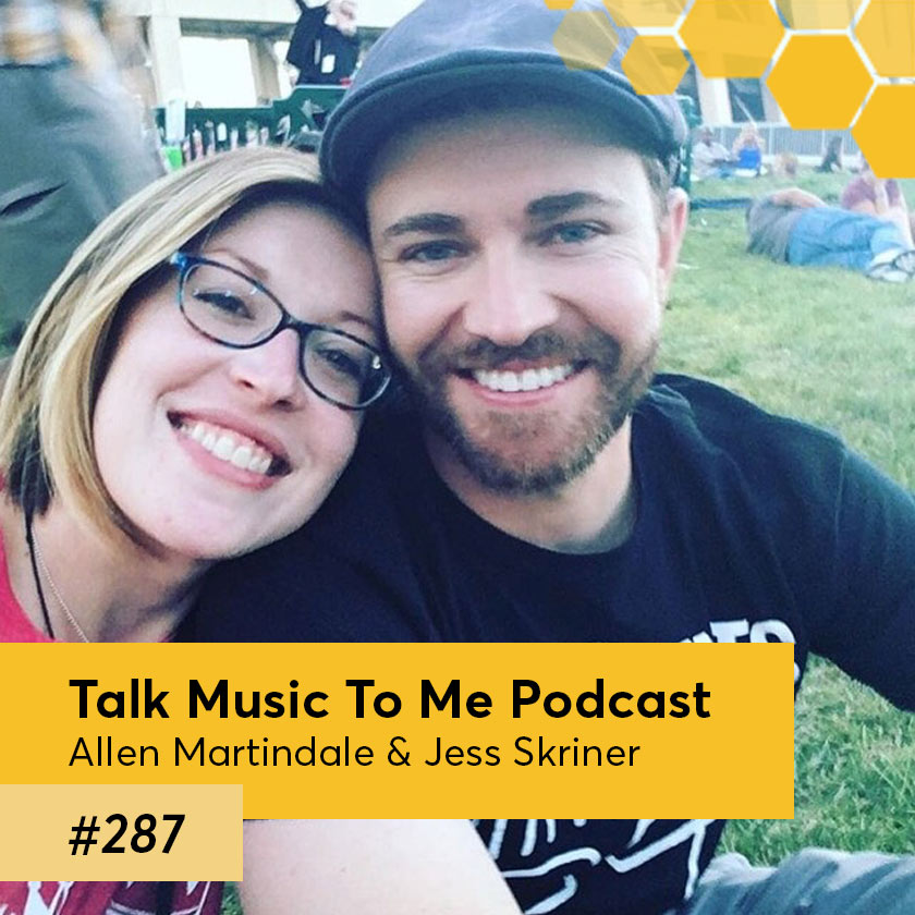 Episode 287 – Talk Music To Me Podcast with Allen & Jess