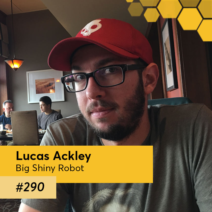 Episode 290 – Lucas Ackley from Big Shiny Robot