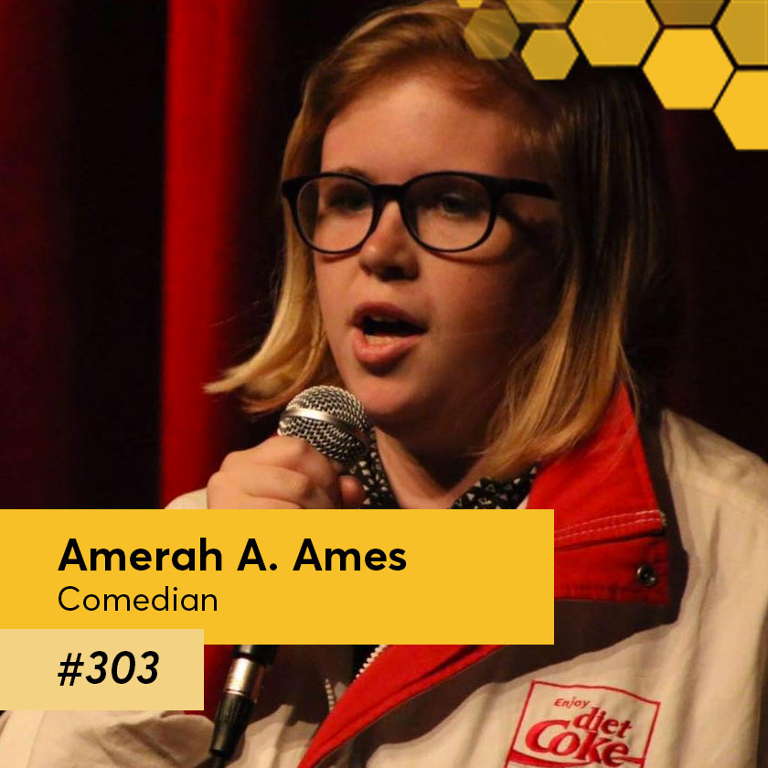 Episode 303 – Amerah A. Ames is a Salt Lake City stand up comedian