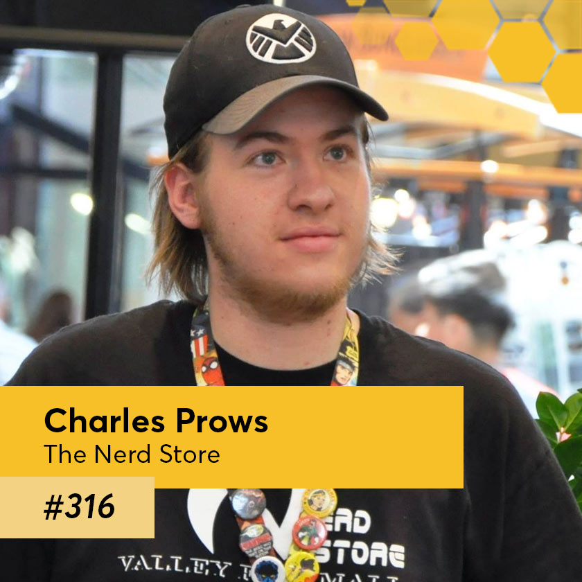 Episode 316 – Charles Prows, Owner of The Nerd Store